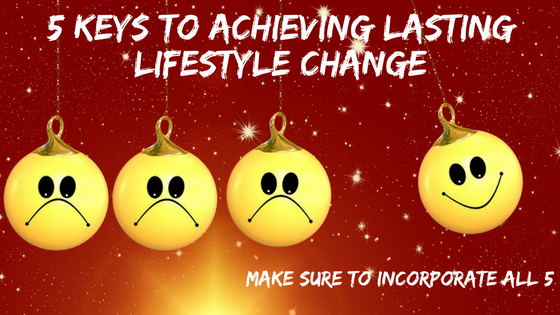 5 Keys to Achieving Lasting Lifestyle Change