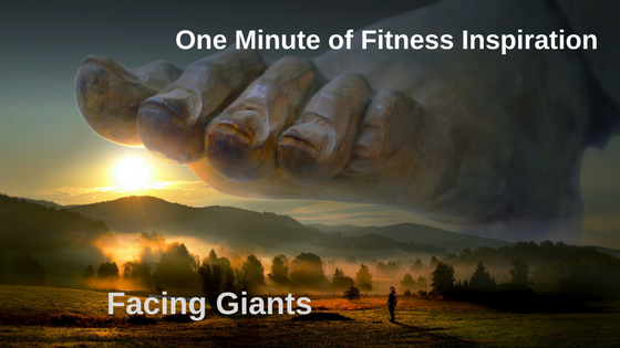 One Minute of Fitness Inspiration – Facing Giants