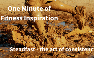 One Minute of Fitness Inspiration – Steadfast